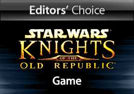 Editors' Choice: Star Wars: Knights of the Old Republic, Game