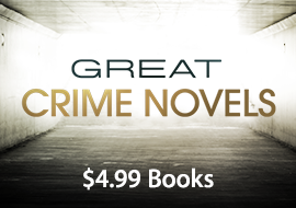 Great Crime Novels: $4.99 Books