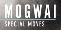 showcase PL Mogwai Special Moves