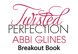 Twisted Perfection by Abbi Glines, Breakout Book
