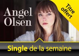 Single de la semaine Angel Olsen