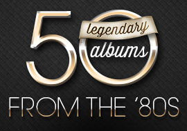50 Legendary Albums from the '80s