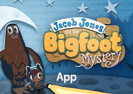 Jacob Jones and the Bigfoot Mystery, App