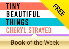 Free Book of the Week: Tiny Beautiful Things by Cheryl Strayed