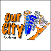 Our City Podcast - Listen on iTunes