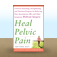Heal Pelvic Pain : The Proven Stretching, Strengthening, and Nutrition Program for Relieving Pain, Incontinence,& I.B.S, and Other Symptoms Without Surgery by Amy  Stein Icon