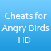 Cheats for Angry Birds HD