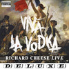 Viva la Vodka: Richard Cheese Live (Deluxe Edition)