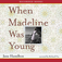 When Madeline Was Young (Audiobook) Icon
