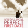 How to Plan the Perfect First Date