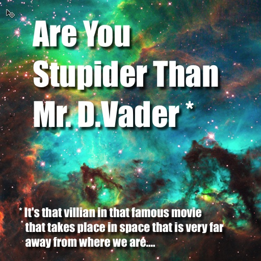 Are you Stupider Than Darth Vader?