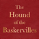 The Hound of the Baskervilles by Arthur Conan Doyle; ebook