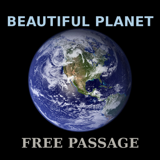 Beautiful Planet - Free Passage:  A photographic journey around the world