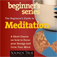 The Beginner's Guide To Meditation A Short Course on How to Focus Your Energy and Calm Your Mind by Shinzen Young Icon