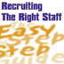 Recruiting the Right Staff - The Easy Step by Step Guide
