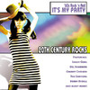 Various Artists - 20th Century Rocks: 60's Rock 'n Roll - It's My Party