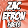 Zac Efron Facts ♥ Icon