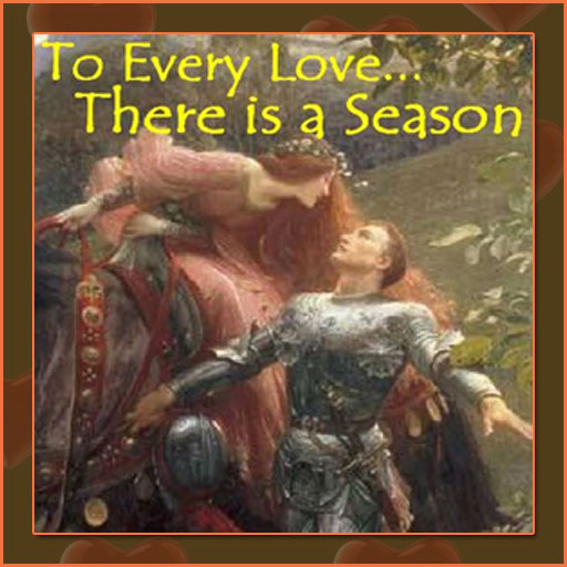 To Every Love, There Is A Season...