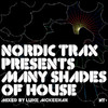Nordic Trax Presents - Many Shades of House