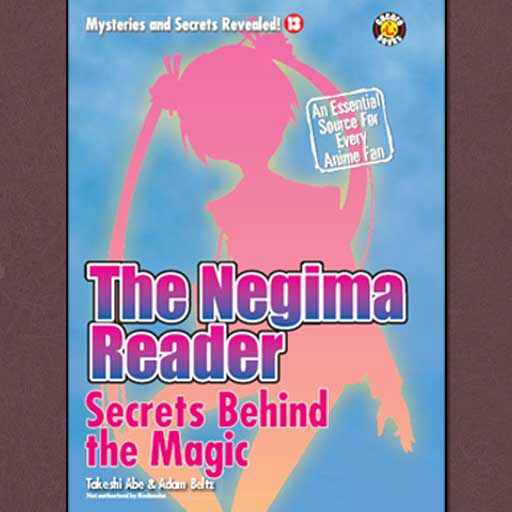 The Negima Reader: Secrets Behind The Magic