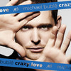 Michael Bubl - Crazy Love