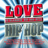 Various Artists - Love Hip Hop - 12 Slammin' Hip Hop Hits