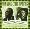 Winning Combinations: John Lee Hooker & Muddy Waters