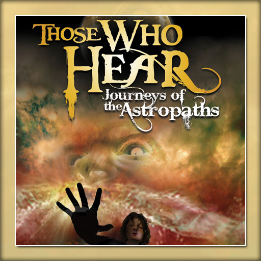 Those Who Hear - Journeys of the Astropaths