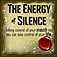 The Energy Of Silence - Taking control of your mouth so you can take control of your life