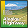 Alaska Highway Adventure Guide - 4th Edition