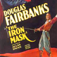 The Iron Mask – Starring Douglas Fairbanks – Classic Movie Icon
