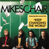 Keep Changing The World - Mikeschair