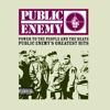 Power to the People & the Beats - Public Enemys Greatest Hits