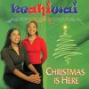 Christmas Is Here - Keahiwai