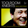 Toolroom Knights (Mixed By Joachim Garraud)