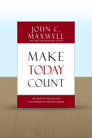 Make Today Count: The Secret of Your Success Is Determined by Your Daily Agenda by John C. Maxwell Screenshot