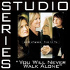 You Will Never Walk Alone (Studio Series Performance Track) - EP