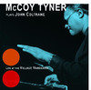 McCoy Tyner Plays John Coltrane - Live at the Village Vanguard