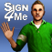 Sign 4 Me – A Signed English Translator Icon