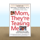 Mom, They're Teasing Me by Michael Thompson, Ph.D. Icon