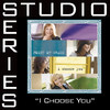 I Choose You (Studio Series Performance Track) - EP