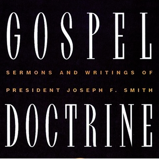 Gospel Doctrine: Selections from the Sermons and Writings of Joseph F. Smith