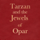 Tarzan and the Jewels of Opar by Edgar Rice Burroughs; ebook
