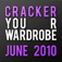 CRACKER YOUR WARDROBE | JUNE 2010 | LITE Icon