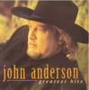 John Anderson: Greatest Hits