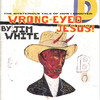 Wrong-Eyed Jesus: The Mysterious Tale of How I Shouted