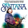 WHILE MY GUITAR GENTLY WEEP... - Santana
