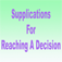 Supplication for reaching a Decision