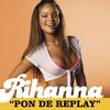 Pon De Replay (Radio Edit) - Single