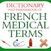 Dictionary and Phrasebook of French Medical Terms French-English English-French Icon